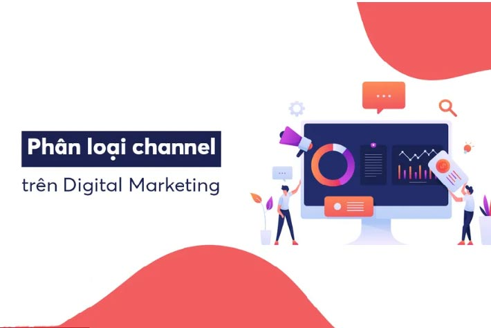 tai-sao-phai-phan-loai-kenh-trong-digital-marketing