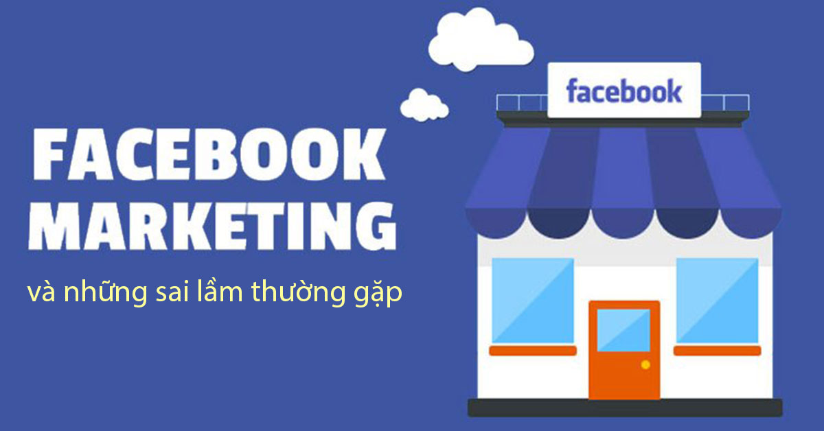 5-sai-lam-thuong-gap-khi-lam-facebook-marketing