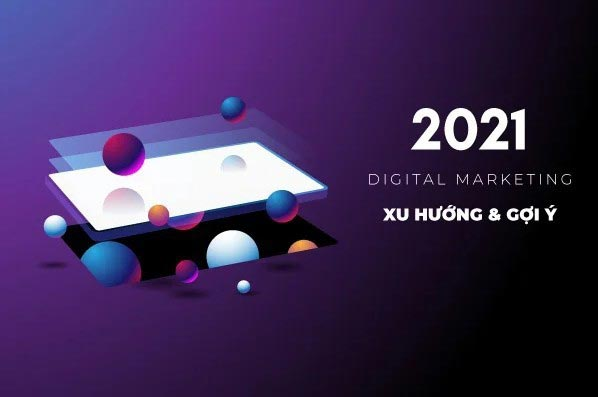 5-xu-huong-trien-khai-digital-marketing-noi-bat-nam-2021